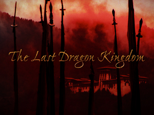 The Last Dragon Kingdom